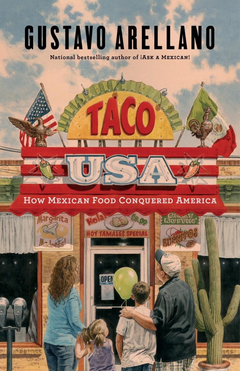 We ❤ Mexican Food―and Gustavo Arellano's 'Taco USA' Tells the Spicy Story
