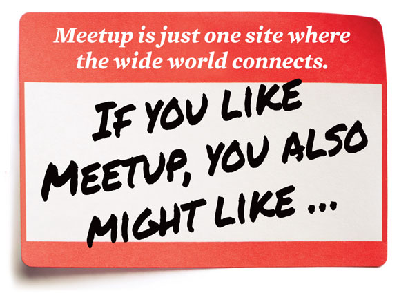 If you like Meetup, you also might like…